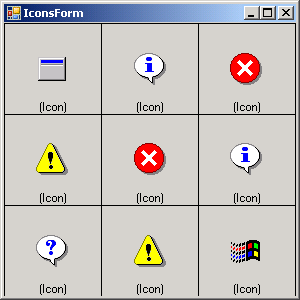 System Icons:Asterisk,Error,Exclamation,Hand,Information, Question,Warning,WinLogo