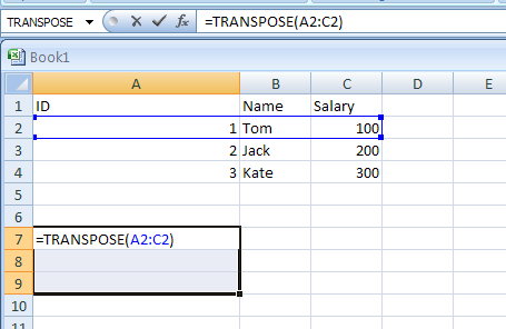 Input the formula: =TRANSPOSE($A$2:$C$2)