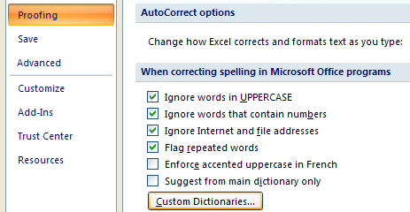 Click Proofing. Click Custom Dictionaries.