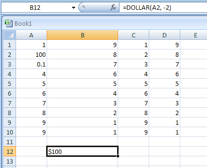 =DOLLAR(A2, -2): Displays the first number in a currency format, 2 digits to the left of the decimal point