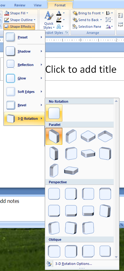 To remove the 3-D rotation effect, click the Shape Effects button, point to 3-D Rotation, and then click No Rotation.