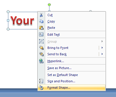 Right-click the WordArt object, and then click Format Shape.