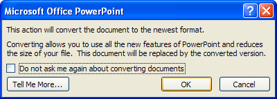 Click OK to convert the file to new PowerPoint 2007 format.