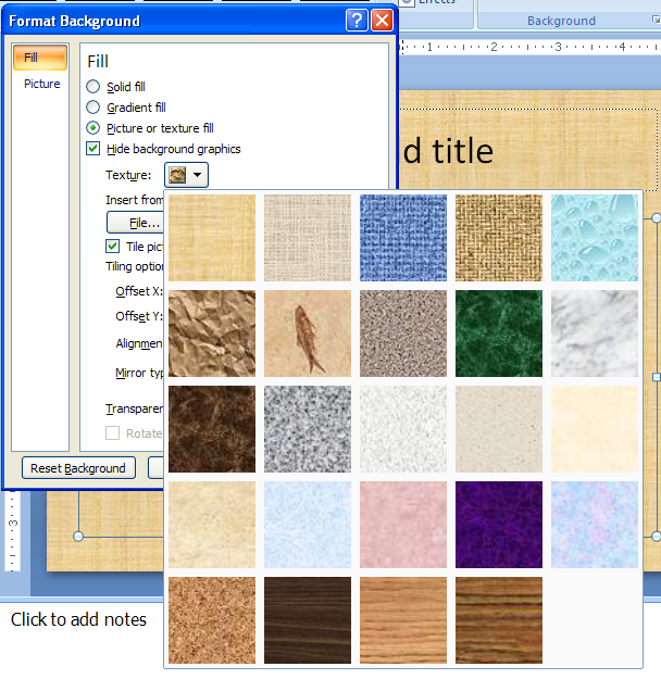 Click the Texture button, and select a texture, or click File, Clipboard, or ClipArt, and select a picture.