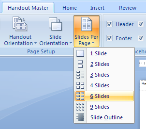 Click the Slides-per-page button, and then Click the number of slides you want on your handout pages: 1, 2, 3, 4, 6, or 9.