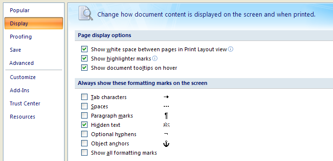 Select or clear any of the check boxes to display or hide the formatting marks: