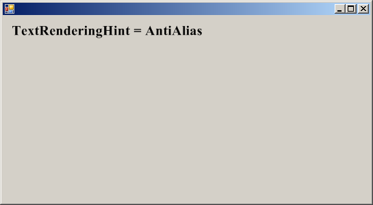 TextRenderingHint.AntiAlias